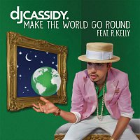 DJ Cassidy, R. Kelly – Make the World Go Round