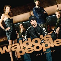 Waldo's People – Lose Control