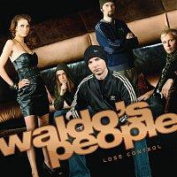 Waldo's People – Lose Control