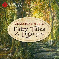 Various Artists.. – Classical Music Fairy Tales & Legends