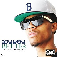 Bow Wow, T-Pain – Better
