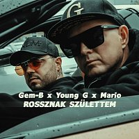 Gem-B, Young G, Mario – Rossznak születtem (feat. Young G & Mario)