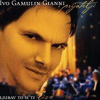 Ivo Gamulin Gianni – Ljubav to si ti (live)