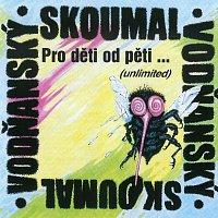 Petr Skoumal – Pro děti od pěti… (unlimited) CD