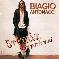 Biagio Antonacci – Non Parli Mai