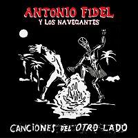 Antonio Fidel y Los Navegantes – Canciones del Otro Lado