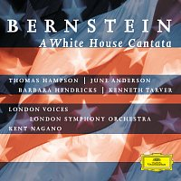 London Symphony Orchestra, Kent Nagano – Bernstein: A White House Cantata