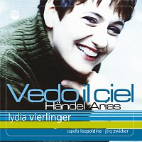 Lydia Vierlinger, Capella Leopoldina, Jorg Zwicker – Vedo Il Ciel Handel Arias