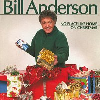 Bill Anderson – No Place Like Home On Christmas