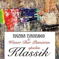 Eugenia Tsaousidou, Thomas Pleidl, Frantisek Drafi, Alexander Schram – Eugenia Tsaousidou und Wiener Bar Pianisten spielen Klassik