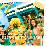 Různí interpreti – Pure Brazil II - Electric Samba Groove