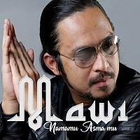Mawi – Namamu Asma'mu