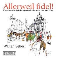 Walter Gellert – Allerweil fidel!
