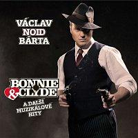 Václav Noid Bárta – Bonnie & Clyde a další muzikálové hity