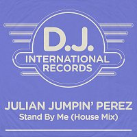 Julian Jumpin' Perez, Valentino – Stand By Me [House Mix]