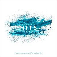 Různí interpreti – Acoustic Hits Playlist: Acoustic Arrangements of Pop and Rock Hits