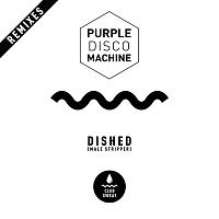 Purple Disco Machine – Dished (Male Stripper) [Remixes]