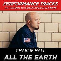 Charlie Hall – All The Earth [Performance Tracks]