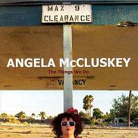 Angela McCluskey – The Things We Do
