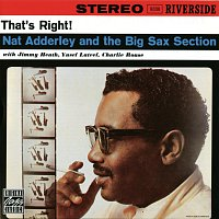 Nat Adderley, The Big Sax Section – That's Right!