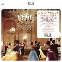George Szell, Johann Strauss, Jr., The Cleveland Orchestra – Magic Vienna: Works by Johann and Josef Strauss