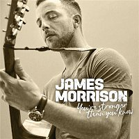 James Morrison – You're Stronger Than You Know
