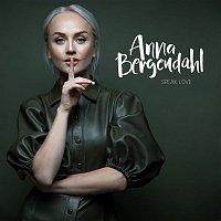 Anna Bergendahl – Speak Love