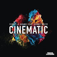 Fedde Le Grand, Denny White – Cinematic