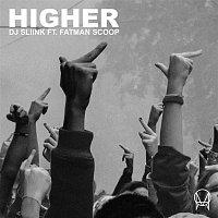 DJ Sliink – Higher (feat. Fatman Scoop)