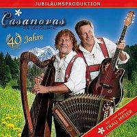 Die Casanovas aus dem Zillertal – 40 Jahre
