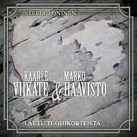 Kaarle Viikate, Marko Haavisto – Laulu Tuohikorteista