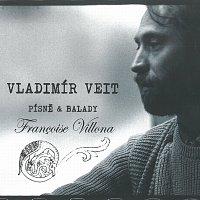 Veit Vladimír – Písně a balady Françoise Villona