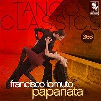 Francisco Lomuto, Fernando Diaz – Tango Classics 366: Papanata (Historical Recordings)