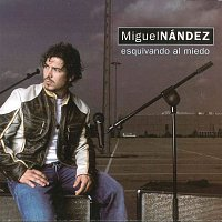 Miguel Nandez – Esquivando al miedo