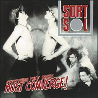 Sort Sol – Everything That Rises... Must Converge! [2011 Digital Remaster]