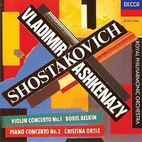 Cristina Ortiz, Boris Belkin, Royal Philharmonic Orchestra, Vladimír Ashkenazy – Shostakovich: Violin Concerto No.1; Piano Concerto No.2