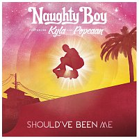 Naughty Boy, Kyla, Popcaan – Should've Been Me