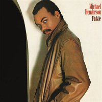 Michael Henderson – Fickle (Expanded)
