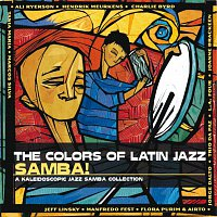 Různí interpreti – The Colors Of Latin Jazz: Samba!