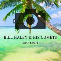Bill Haley, His Comets – Snap Shots