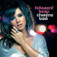 Chimene Badi – Tellement Beau