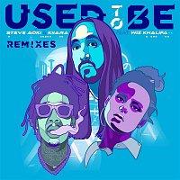 Steve Aoki & Kiiara – Used To Be (feat. Wiz Khalifa) [Remixes]