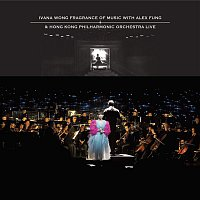 Ivana Wong – Ivana Wong Fragrance of Music with Alex Fung & Hong Kong Philharmonic Orchestra Live