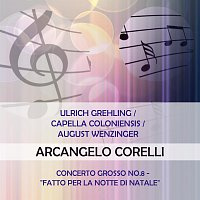 "Ulrich Grehling, Otto Schaernack, Gerhard Stenzel, Fritz Neumeyer – Ulrich Grehling / Capella Coloniensis / August Wenzinger play: Arcangelo Corelli: Concerto grosso No.8 - ""fatto per la notte di Natale"""