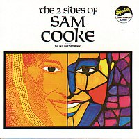 Sam Cooke – The 2 Sides Of Sam Cooke