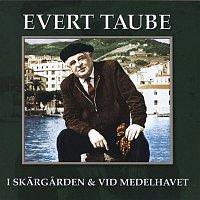 Evert Taube – I skargarden & vid Medelhavet