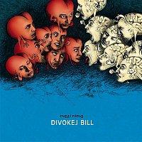 Divokej Bill – Mezi Nima
