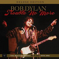 Bob Dylan – Trouble No More: The Bootleg Series, Vol. 13 / 1979-1981 (Deluxe Edition)