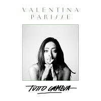 Valentina Parisse – Tutto Cambia