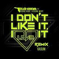 Flo Rida – I Don't Like It, I Love It (feat. Robin Thicke & Verdine White) [Kasum Remix]